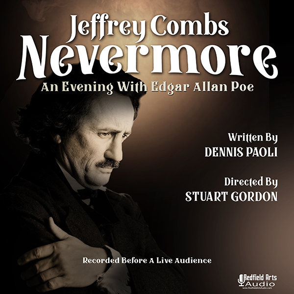Jeffrey Combs NEVERMORE An Evening With Edgar Allan Poe