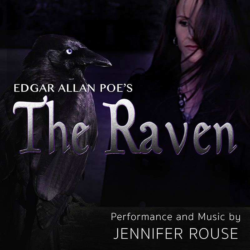 The Raven - Performance and Music by Jennifer Rouse